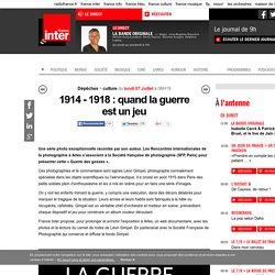 1914 - 1918 : quand la guerre est un jeu