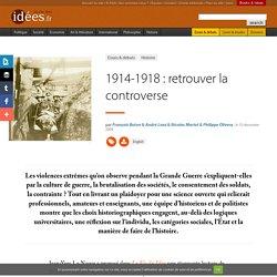 1914-1918 : retrouver la controverse