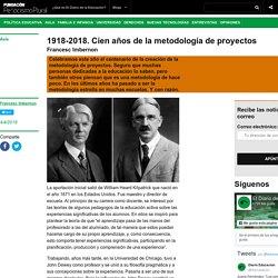 1918-2018. Cien años de la metodología de proyectos