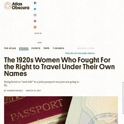 The 1920s Women Who Fought For the Right to Travel Under Their Own Names - Atlas Obscura