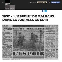 """1937 - """"L'Espoir"""" de Malraux dans le journal Ce Soir"""