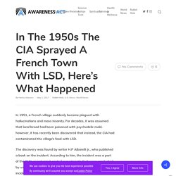 In the 1950s the CIA Sprayed a French Town With LSD, Here's What Happened