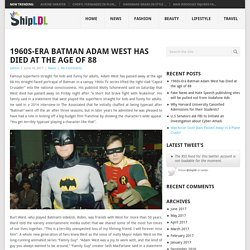 1960s-Era Batman Adam West has Died at the age of 88