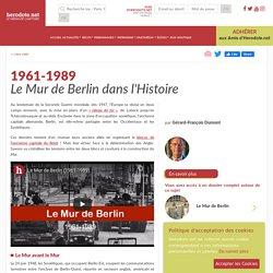 1961-1989 - Le Mur de Berlin dans l'Histoire - Herodote.net