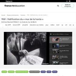 1961 : l'édification du «mur de la honte»