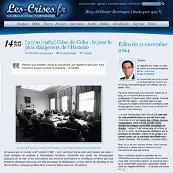 » [27/10/1962] Crise de Cuba : le jour le plus dangereux de l'Histoire