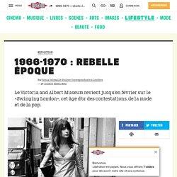 1966-1970 : rebelle époque