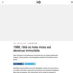 1988, l'été où kate moss est devenue immortelle