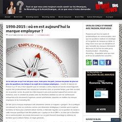 1998-2015 : où en est aujourd'hui la marque employeur
