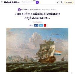 «Au 19ème siècle, il existait déjà des GAFA»