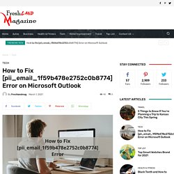 How to Fix [pii_email_1f59b478e2752c0b8774] Error on Microsoft Outlook - Fresh Land Magazine