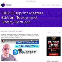 100k Blueprint Masters Edition Review and 1kaday Bonuses