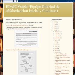 EDAIC Varela (Equipo Distrital de Alfabetización Inicial y Continua): PL SD 1ro y 2do Seguir un Personaje: BRUJAS
