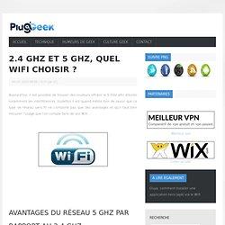 2.4 GHz et 5 Ghz, quel Wifi choisir ?