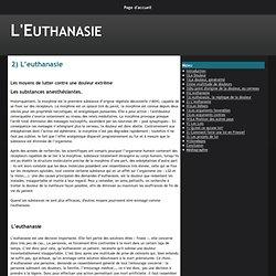 2) L'euthanasie - L'Euthanasie