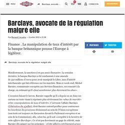 Barclays, avocate de la régulation malgré elle