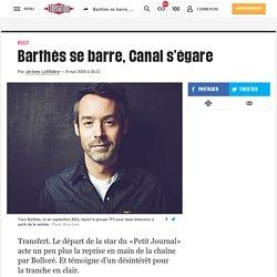 Barthès se barre, Canal s'égare