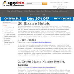 20 Bizarre Hotels by Luggage Online