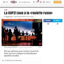 09/12/15 La COP21 joue à la «roulette russe»