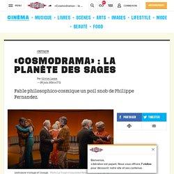 «Cosmodrama» : la planète des sages