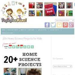 20+ Home Science Projects for Kids
