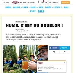 Hume, c'est du houblon !