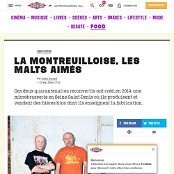 La Montreuilloise, les malts aimés