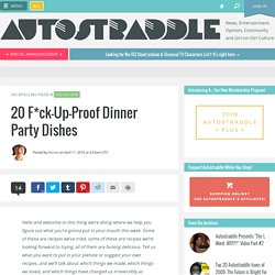 20 F*ck-Up-Proof Dinner Party Dishes