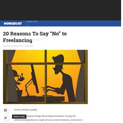 "20 Reasons To Say ""No"" to Freelancing"