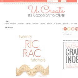 Favorite Ric Rac Tutorials…