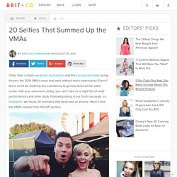 20 Selfies That Summed Up the VMAs