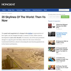 20 Skylines Of The World: Then Vs Now