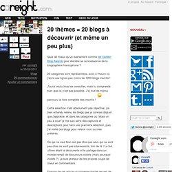 20 thèmes = 20 blogs à découvrir (et même un peu plus)