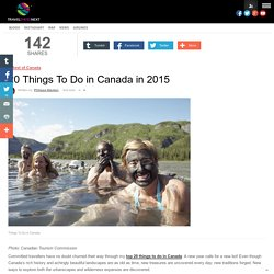 20 Things To Do in Canada in 2015