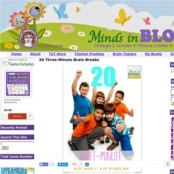 Minds in Bloom: 20 Three-Minute Brain Breaks