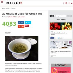 20 Unusual Uses for Green Tea