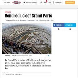 (20+) Vendredi, c'est Grand Paris