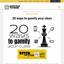 20 ways to gamify your class - Ditch That Textbook