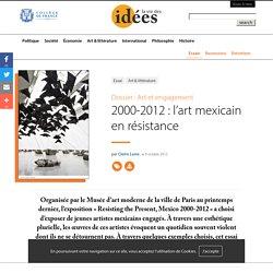 2000-2012 : l'art mexicain en résistance