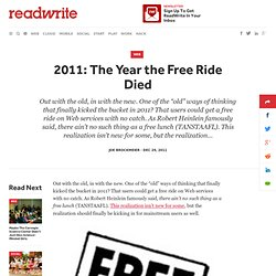 2011: The Year the Free Ride Died - ReadWriteCloud