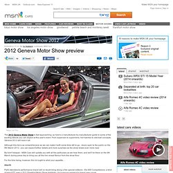 2012 Geneva Motor Show preview - Geneva Motor Show 2012