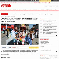 JO 2012. Les Jeux ont un impact négatif sur le tourisme - Jeux Olympiques