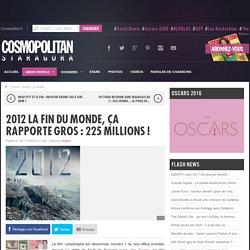 2012 La fin du monde, ça rapporte gros : 225 millions !