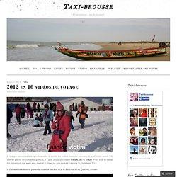 2012 en 10 vidéos de voyage « Taxi-brousse