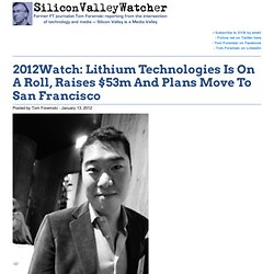 2012Watch: Lithium Technologies Is On A Roll, Raises $53m And Plans Move To San Francisco