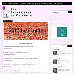 2013 en écoute - Les rendez vous de l'histoire