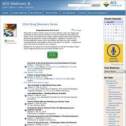 2014 Drug Discovery Series » ACS Webinars ®