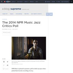 The 2014 NPR Music Jazz Critics Poll : A Blog Supreme
