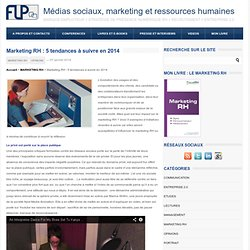Marketing RH : 5 tendances à suivre en 2014Médias sociaux