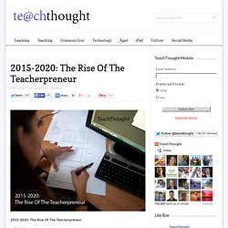 2015-2020: The Rise Of The Teacherpreneur